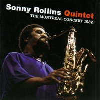 The Montreal Concert 1982 by Sonny Rollins Quintet