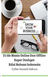 21 Ide Bisnis Online Dan Offline Super Dashyat Edisi Bahasa Indonesia by Cyber Jannah Sakura