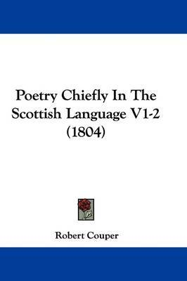 Poetry Chiefly In The Scottish Language V1-2 (1804) by Robert Couper image