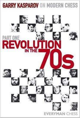 Revolution in the 70s by Garry Kasparov