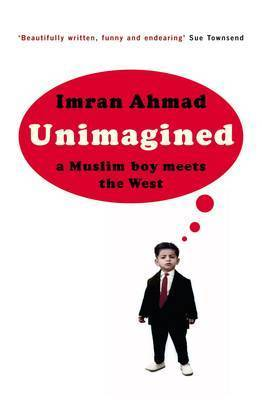 Unimagined: A Muslim Boy Meets the West by Imran Ahmed