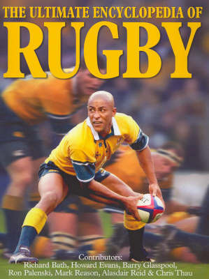 The Ultimate Encyclopedia of Rugby