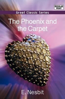 The Phoenix and the Carpet by E Nesbit