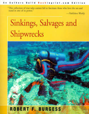 Sinkings, Salvages, and Shipwrecks by Robert F. Burgess