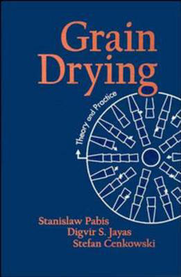 Grain Drying: Theory and Practice by Stanislaw Pabis