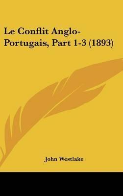 Le Conflit Anglo-Portugais, Part 1-3 (1893) by John Westlake