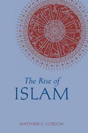 The Rise of Islam by Matthew S Gordon image
