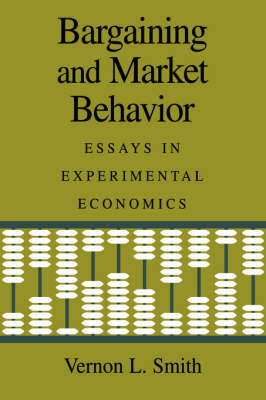 Bargaining and Market Behavior by Vernon L. Smith