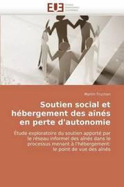 Soutien Social Et Hbergement Des ANS En Perte D'Autonomie by Martin Truchon