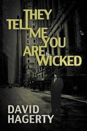 They Tell Me You Are Wicked by David Hagerty