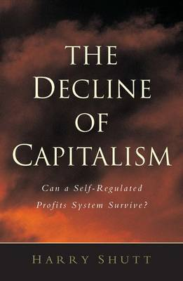 The Decline of Capitalism by Harry Shutt