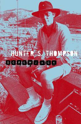 Screwjack by Hunter S Thompson