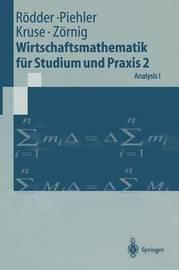 Wirtschaftsmathematik Fur Studium Und Praxis 2: Analysis I by Wilhelm Radder