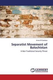 Separatist Movement of Balochistan by Sandano Imran Ali