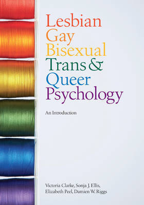Lesbian, Gay, Bisexual, Trans and Queer Psychology by Victoria Clarke