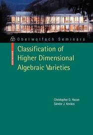 Classification of Higher Dimensional Algebraic Varieties by Christopher D. Hacon image