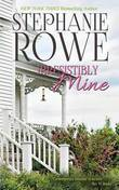 Irresistibly Mine by Stephanie Rowe