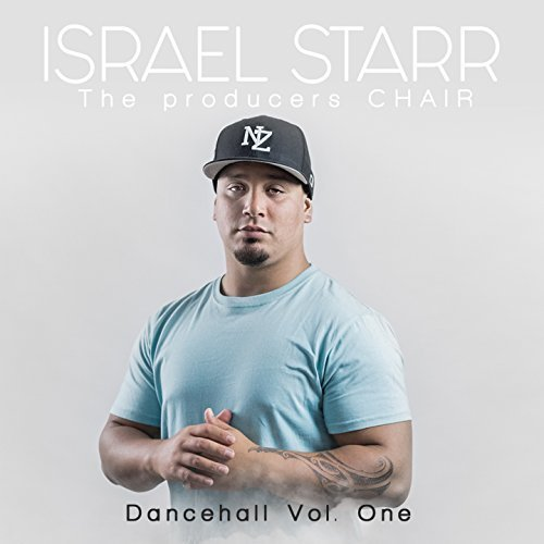 The Producers Chair Dancehall, Vol. 1 by Israel Starr