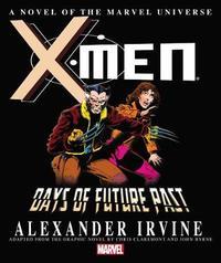 X-men: Days Of Future Past Prose Novel by Marvel Comics