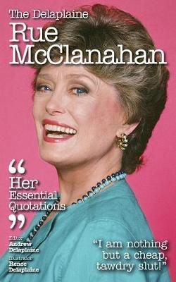 The Delaplaine Rue McClanahan - Her Essential Quotations by Andrew Delaplaine image