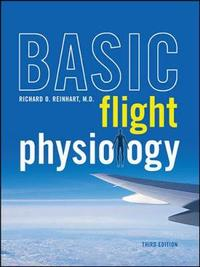 Basic Flight Physiology by Richard O. Reinhart