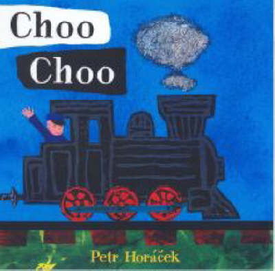 Choo Choo Board Book by Petr Horacek image