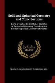 Solid and Spherical Geometry and Conic Sections by William Chambers image