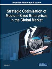Strategic Optimization of Medium-Sized Enterprises in the Global Market