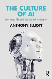 The Culture of AI by Anthony Elliott