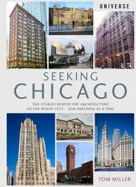 Seeking Chicago by Tom Miller