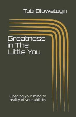 Greatness in The Little You by Tobi Oluwatoyin
