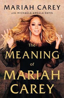 The Meaning of Mariah by Mariah Carey
