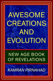 Awesome Creations and Evolution: New Age Book of Revelations by Kamran Pirnahad image