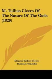M. Tullius Cicero Of The Nature Of The Gods (1829) by Marcus Tullius Cicero