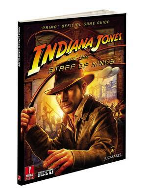 Indiana Jones and the Staff of Kings: Prima's Official Game Guide by Stephen Stratton