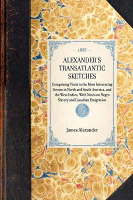 Alexander's Transatlantic Sketches by James Alexander
