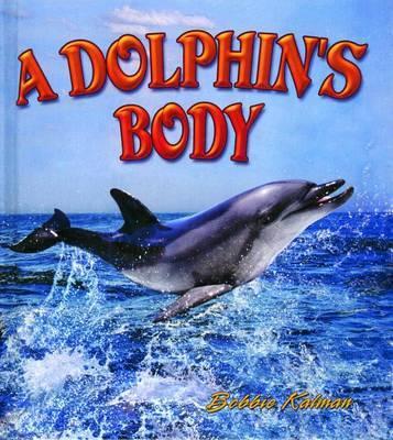 Dolphins Body by Bobbie Kalman image