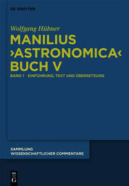 """Manilius, """"Astronomica"""" Buch V: Einfuhrung, Text, Ubersetzung Und Kommentar by Wolfgang Hubner image"""