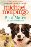Best Mates by Michael Morpurgo, M.B.E.