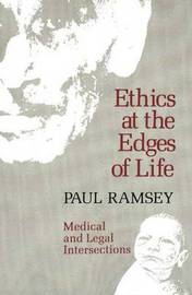 Ethics at the Edges of Life by Paul Ramsey image