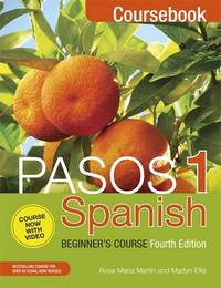 Pasos 1 Spanish Beginner's Course (Fourth Edition) by Martyn Ellis