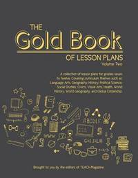 The Gold Book of Lesson Plans, Volume Two by Teach Magazine