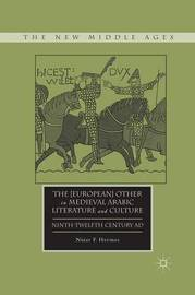 The [European] Other in Medieval Arabic Literature and Culture by Nizar F Hermes