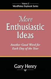 More Enthusiastic Ideas by Gary Henry