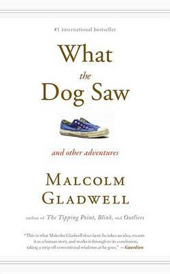 What the Dog Saw by Malcolm Gladwell image