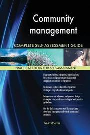 Community Management Complete Self-Assessment Guide by Gerardus Blokdyk