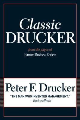 Classic Drucker by Peter F Drucker