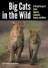 Big Cats In The Wild by Mary Ann McDonald