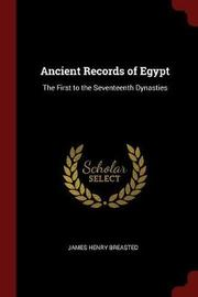 Ancient Records of Egypt by James Henry Breasted