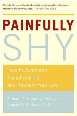 Painfully Shy by Barbara Markway
